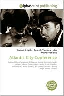 Atlantic City Conference (Paperback) ~ Frederic P. Miller (Author) Cover Art