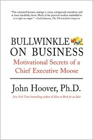 Buy motivational business books - Bullwinkle on Business: Motivational Secrets of a Chief Executive Moose