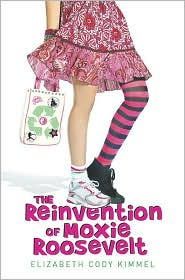 The Reinvention of Moxie Roosevelt by Elizabeth Cody Kimmel: Book Cover