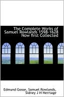 The Complete Works of Samuel Rowlands 1598-1628 Now First Collec... Cover Art