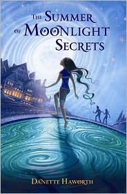 The Summer of Moonlight Secrets by Danette Haworth: Book Cover