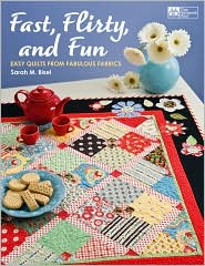fast, flirty, and fun: easy quilts from fabulous fabrics