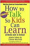 Book Cover Image. Title: How to Talk so Kids Can Learn:  At Home and in School, Author: by Adele Faber
