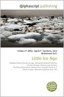 Little Ice Age (Paperback) ~ Frederic P. Miller (Author) Cover Art