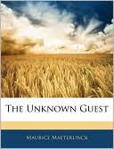 The Unknown Guest (Paperback) ~ Maurice Maeterlinck (Author) Cover Art