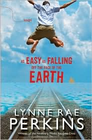 As Easy As Falling off the Face of the Earth by Lynne Rae Perkins: Book Cover