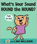What's Your Sound, Hound the Hound?