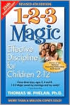 Book Cover Image. Title: 1-2-3 Magic:  Effective Discipline for Children 2-12, Author: by Thomas W. Phelan