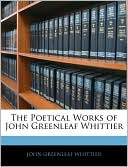 The Poetical Works of John Greenleaf Whittier (Paperback) ~ John... Cover Art
