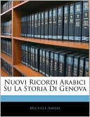 Nuovi Ricordi Arabici Su La Storia Di Genova (Paperback) ~ Miche... Cover Art