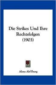 Die Strikes Und Ihre Rechtsfolgen (1903)