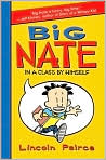 Book Cover Image. Title: Big Nate: In a Class by Himself, Author: by Lincoln  Peirce