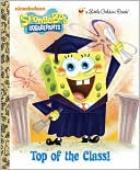 Top of the Class! (SpongeBob SquarePants Series)