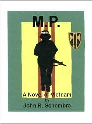 John Schembra - M.P.: A Novel of Vietnam