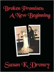 Susan K. Droney - Broken Promises: A New Beginning