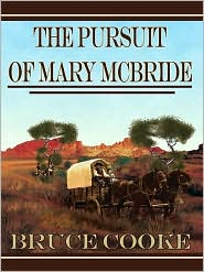 Bruce Cooke - The Pursuit of Mary McBride