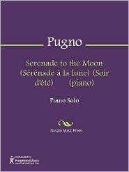 Raoul Pugno - Serenade to the Moon (Serenade a la lune) (Soir d'ete) (piano)