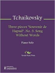 "Pyotr Tchaikovsky - Three pieces ""Souvenir de Hapsal"". No. 3. Song Without Words"