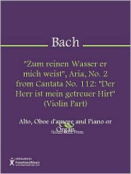 "Johann Sebastian Bach - ""Zum reinen Wasser er mich weist"", Aria, No. 2 from Cantata No. 112: ""Der Herr ist mein getreuer Hirt"" (Violin Part)"