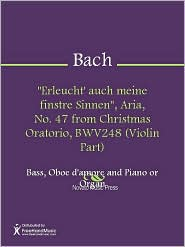 "Johann Sebastian Bach - ""Erleucht' auch meine finstre Sinnen"", Aria, No. 47 from Christmas Oratorio, BWV248 (Violin Part)"