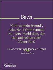 """Johann Sebastian Bach - """"Gott ist mein Freund"""", Aria, No. 2 from Cantata No. 139: """"Wohl dem, der sich auf seinen Gott"""" (Tenor Part)"""