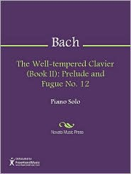 Johann Sebastian Bach - The Well-tempered Clavier (Book II): Prelude and Fugue No. 12