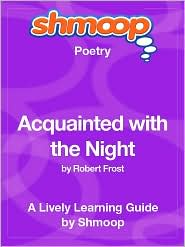Shmoop - Acquainted with the Night - Shmoop Poetry Guide