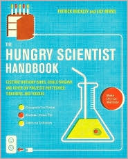 hungry scientist handbook: electric birthday cakes, edible origami, and other diy projects for techies, tinkerers, and foodies