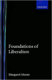 Margaret Moore - Foundations of Liberalism