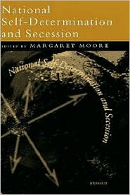Margaret Moore - National Self-Determination and Secession