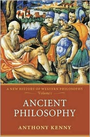 Anthony Kenny - Ancient Philosophy: A New History of Western Philosophy, Volume 1: A New History of Western Philosophy, Volume 1