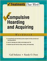 Randy Frost Gail Steketee - Compulsive Hoarding and Acquiring: Workbook: Workbook