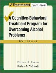 Barbara S. McCrady Elizabeth E. Epstein - A cognitive-behavioral treatment program for overcoming alcohol Problems: Workbook