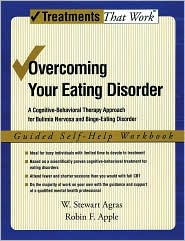 W. Stewart Agras - Overcoming Your Eating Disorder: A Cognitive-Behavioral Therapy Approach for Bulimia Nervosa and Binge-Eating Disorder, Guided S