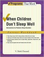Vincent Mark Durand - When Children Don't Sleep Well: Interventions for Pediatric Sleep Disorders : Parent Workbook