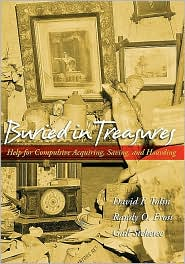 Gail Steketee, Randy O. Frost David F. Tolin - Buried in Treasures : Help for Compulsive Acquiring, Saving, and Hoarding