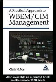 Chris Hobbs - A Practical Approach to WBEM/CIM Management
