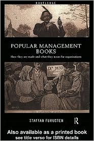Staffan Furusten - Popular Management Books: How they are made and what they mean for organisations