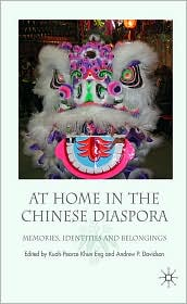 Andrew P. Davidson Khun Eng Kuah-Pearce - At Home in the Chinese Diaspora: Memories, Identities and Belongings
