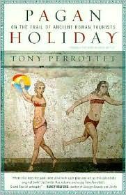Tony Perrottet - Pagan Holiday