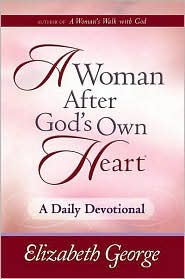 Elizabeth George - A Woman After God's Own Heart®--A Daily Devotional