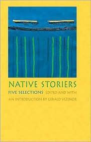 Gerald Vizenor - Native Storiers
