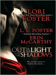 L.L. Foster, Lori Foster  Erin McCarthy - Out of the Light, Into the Shadows