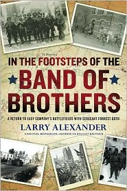 Larry Alexander - In the Footsteps of the Band of Brothers