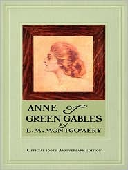 Lucy Maud Montgomery - Anne of Green Gables, 100th Anniversary Edition