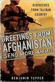 Benjamin Tupper - Greetings From Afghanistan, Send More Ammo
