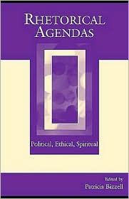 Patricia Bizzell - Rhetorical Agendas: Political, Ethical, Spiritual