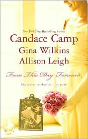 Candace Camp, Gina Wilkins  Allison Leigh - From This Day Forward