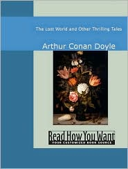 Arthur Conan Doyle - The Lost World And Other Thrilling Tales