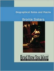 Bronte, Charlotte - Biographical Notes And Poems